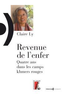 Revenue de l'enfer : quatre ans dans les camps Khmers rouges