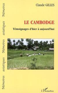 Le Cambodge : témoignages d'hier à aujourd'hui