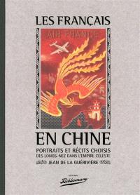 Les Français en Chine : portraits et récits choisis des longs-nez dans l'Empire céleste