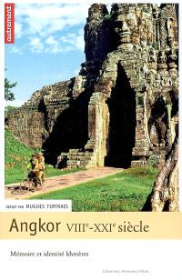 Angkor, VIIIe-XXIe siècle : mémoire et identité khmères