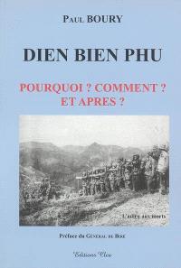 Diên Biên Phu : pourquoi ? Comment ? Et après ?