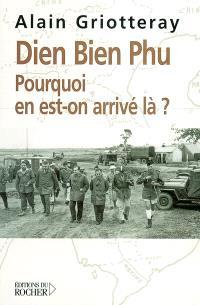 Diên Biên Phu : pourquoi en est-on arrivé là ?