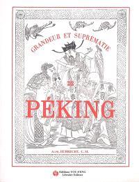 Grandeur et suprématie de Péking