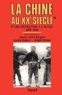 La Chine au XXe siècle : d'une révolution à l'autre. Volume 1, 1895-1949