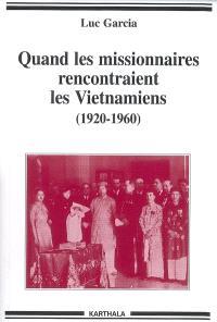 Quand les missionnaires rencontraient les Vietnamiens, 1920-1960