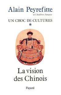 Un choc de cultures. Volume 1, La vision des Chinois