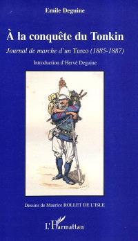 A la conquête du Tonkin : journal de marche d'un Turco (1885-1887)