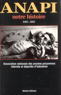 ANAPI, notre histoire : 1985-2003
