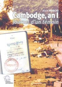 Cambodge, an I : journal d'un témoin, 1979-1980 : contribution au procès du génocide khmer rouge