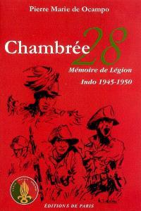 Chambrée 28 : mémoire de Légion : Indo 1945-1950