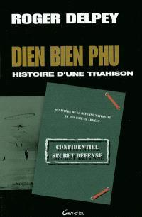 Diên Biên Phu : histoire d'une trahison