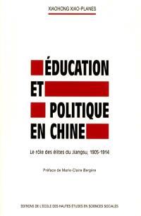 Education et politique en Chine : le rôle des élites du Jiangsu, 1905-1914