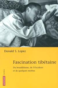 Fascination tibétaine : du bouddhisme, de l'Occident