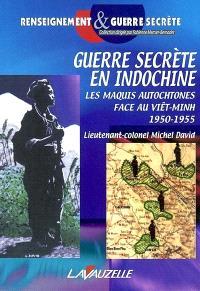Guerre secrète en Indochine : les maquis autochtones face au Viêt-Minh, 1950-1955