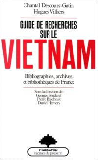 Guide de recherches sur le Vietnam : Bibliographies, archives et bibliothèques de France
