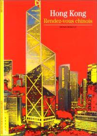 Hong Kong : rendez-vous chinois