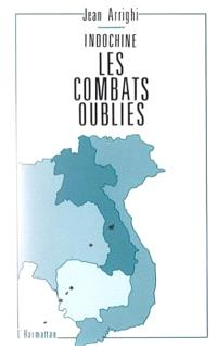 Indochine : les combats oubliés