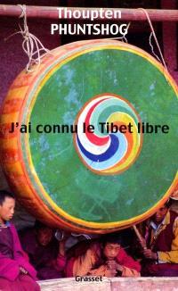 J'ai connu le Tibet libre