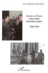 Journal d'Asie : Chine, Inde, Indochine, Japon : 1969-1975
