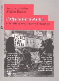L'affaire Henri Martin et la lutte contre la guerre d'Indochine : actes de la journée d'étude tenue à Paris, salle Olympe de Gouges, Mairie du XIe, Paris le 17 janvier 2004