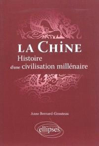 La Chine : histoire d'une civilisation millénaire