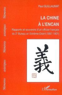 La Chine à l'encan : rapports et souvenirs d'un officier français du 2e Bureau en Extrême-Orient (1987-1901)
