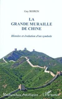 La grande muraille de Chine : histoire et évolution d'un symbole
