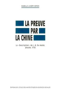 La preuve par la Chine : la Description de J.-B. Du Halde, jésuite, 1735