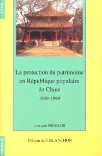 La protection du patrimoine en République populaire de Chine, 1949-1999