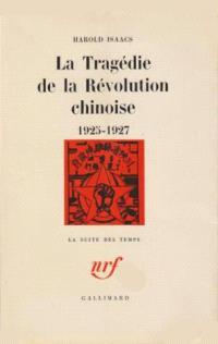 La Tragédie de la révolution chinoise 1925-1927