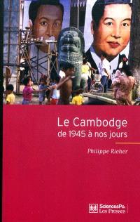 Le Cambodge : de 1945 à nos jours