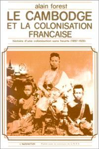 Le Cambodge et la colonisation française : L'Histoire d'une colonisation sans heurts (1897-1920)