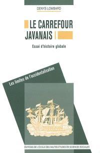 Le carrefour javanais : essai d'histoire globale
