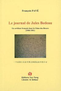 Le journal de Jules Bedeau : un artilleur français dans la Chine des Boxers (1900-1901)