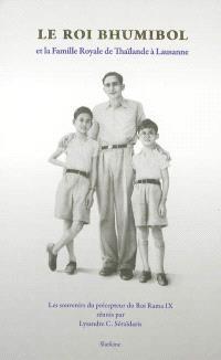 Le roi Bhumibol et la famille royale de Thaïlande à Lausanne : les souvenirs du précepteur du roi Rama IX