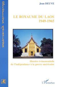 Le royaume du Laos, 1949-1965 : histoire événementielle de l'indépendance à la guerre américaine