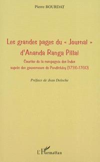 Les grandes pages du Journal d'Ananda Ranga Pillai : courtier de la Compagnie des Indes auprès des gouverneurs de Pondichéry (1736-1760)