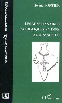 Les missionnaires catholiques en Inde au XIXe siècle