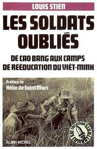 Les soldats oubliés : de Cao Bang aux camps de rééducation du Viêt-minh