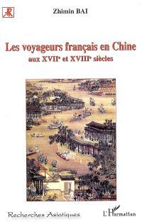 Les voyageurs français en Chine : aux XVIIe et XVIIIe siècles