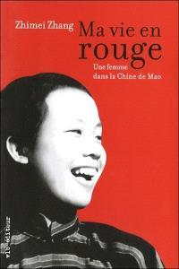 Ma vie en rouge  : une femme dans la Chine de Mao