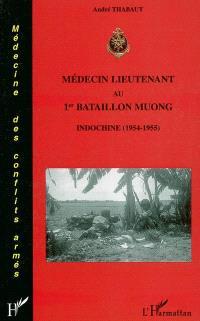 Médecin lieutenant au 1er bataillon muong : Indochine (1954-1955)