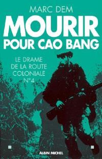 Mourir pour Cao Bang : le drame de la route coloniale no 4