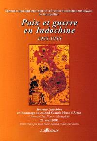 Paix et guerre en Indochine, 1935-1955 : journée Indochine en hommage au colonel Claude Hesse d'Alzon, Montpellier, 21 avril 2001