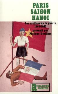 Paris-Saïgon-Hanoï : les archives de la guerre 1944-1947