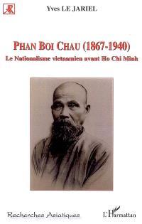 Phan Boi Chau (1867-1940) : le nationalisme vietnamien avant Ho Chi Minh