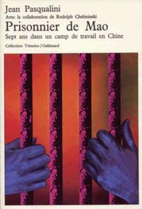 Prisonnier de Mao : sept ans dans un camp de travail en Chine