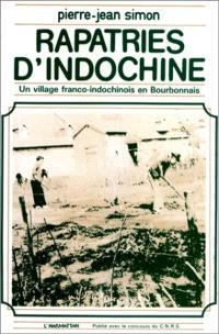 Rapatriés d'Indochine : Un Village franco-indochinois en Bourbonnais