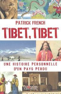 Tibet, Tibet : une histoire personnelle d'un pays perdu