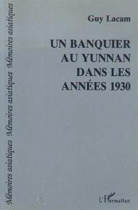Un Banquier au Yunnan dans les années 1930